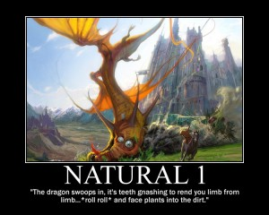 The dragon swoops in, it's teeth gnashing to rend you limb from limb... *roll roll* and face plants into the dirt.